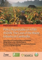 PROCEEDINGS: Policy Roundtable on ATMI-ASEAN: The Case of the Maize Industry in Cambodia