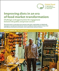 Improving diets in an era of food market transformation: Challenges and opportunities for engagement between the public and private sectors