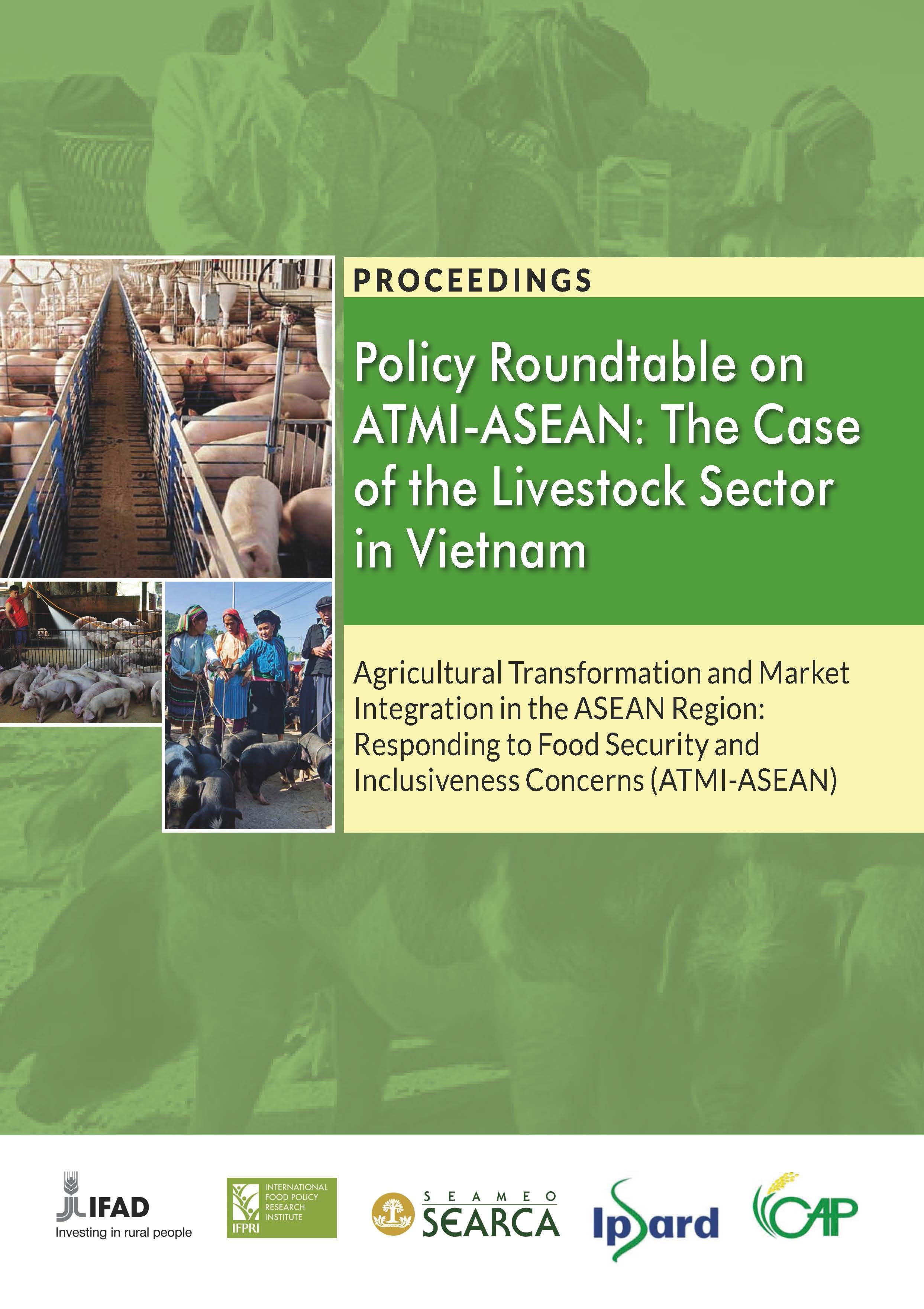 PROCEEDINGS: Policy Roundtable on ATMI-ASEAN: The Case of the Livestock Sector in Vietnam