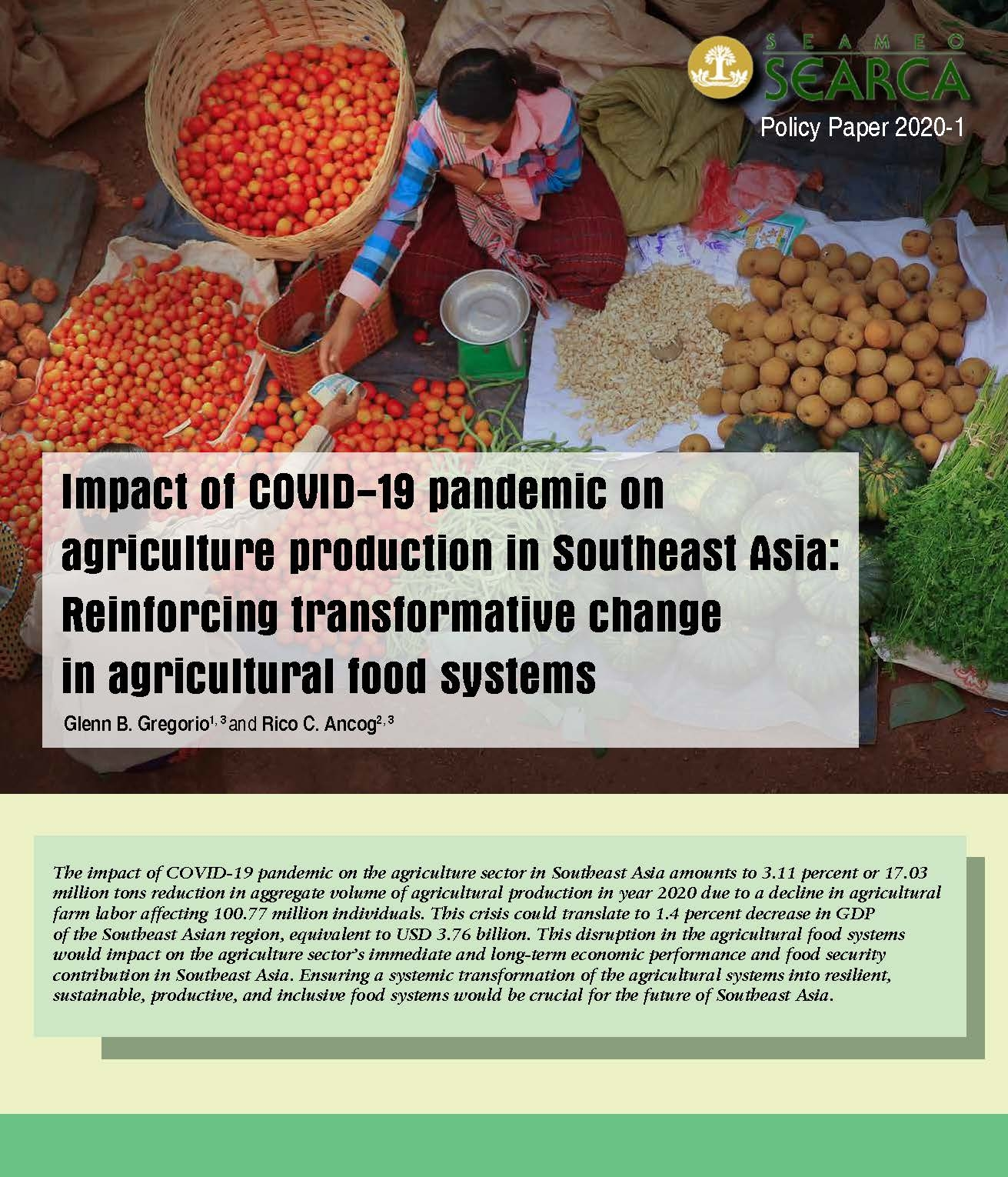 Impact of COVID-19 pandemic on agriculture production in Southeast Asia: Reinforcing transformative change in agricultural food systems