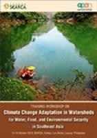 Climate Change Adaptation in Watersheds for Water, Food, and Environmental Security in Southeast Asia: Training Report